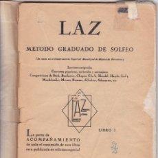 Partituras musicales: LAZ - METODO GRADUADO DE SOLFEO - LIBRO I - EDITORIAL BOILEAU. Lote 174140169