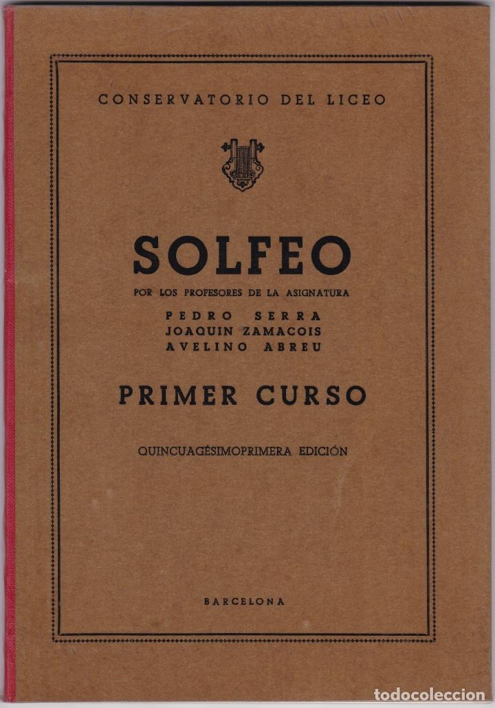 SOLFEO - PRIMER CURSO - CONSERVATORIO DEL LICEO - SERRA - ZAMACOIS - ABREU - BARCELONA 1959 (Música - Partituras Musicales Antiguas)