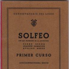 Partituras musicales: SOLFEO - PRIMER CURSO - CONSERVATORIO DEL LICEO - SERRA - ZAMACOIS - ABREU - BARCELONA 1959. Lote 174141152