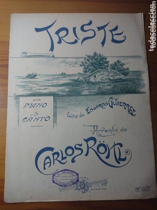 TRISTE, PARA PIANO Y CANTO, LETRA DE EDUARDO GUTIÉRREZ Y ARREGLO DE CARLOS ROHL, ANTIGUA PARTITURA (Música - Partituras Musicales Antiguas)