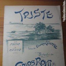 Partituras musicales: TRISTE, PARA PIANO Y CANTO, LETRA DE EDUARDO GUTIÉRREZ Y ARREGLO DE CARLOS ROHL, ANTIGUA PARTITURA. Lote 174264779