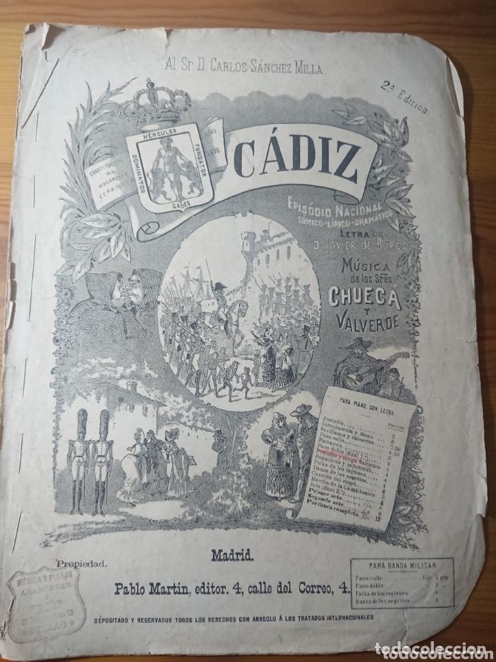CÁDIZ, CHUECA Y VALVERDE, ZARZUELA EN 2 ACTOS, ANTIGUA PARTITURA PPIOS DE SIGLO (Música - Partituras Musicales Antiguas)
