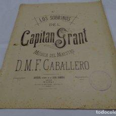 Partituras musicales: PARTITURA LOS SOBRINOS DEL CAPITÁN GRANT . D.M.F.CABALLERO. Lote 175195679