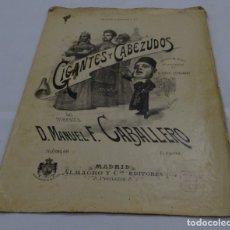 Partituras musicales: PARTITURA GIGANTES Y CABEZUDOS.MANUEL F. CABALLERO . Lote 175218740