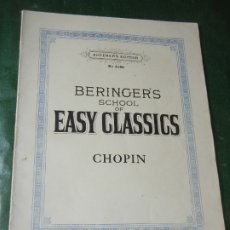 Partituras musicales: CHOPIN. BERINGER'S SCHOOL OF EARLY CLASSICS - AUGENER'S ED. 5140 - 14878 - 1931. Lote 176510610