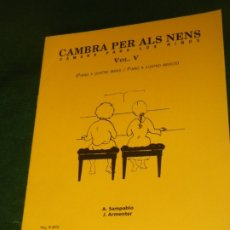 Partituras musicales: CAMBRA PER ALS NENS V - PIANO A QUATRE MANS - TEMA AMB VARIACIONS. ARMENTER, SAMPABLO BOILEAU 3202. Lote 176518714