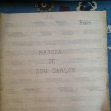 Partituras musicales: PARTITURA PARA PIANO MANUSCRITA: MARCHA DE DON CARLOS - CON LETRA - CARLISMO, CARLISTAS, REQUETES. Lote 176921814
