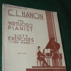 Partituras musicales: THE VIRTUOSO PIANIST. SIXTY EXERCISES FOR PIANO, C.L.HANON - CARL FISHER'S MUSIC LIBRARY 684. Lote 177069218