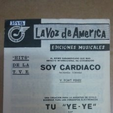 Partituras musicales: 35488 - PARTITURAS - 2 CANCIONES - SOY CARDIACO Y TU YE YE - ED. LA VOZ DE AMERICA. Lote 177234754