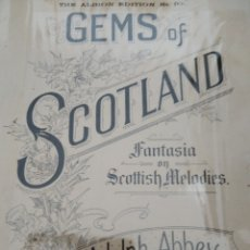 Partituras musicales: GEMS OF SCOTLAND - FANTASIA ON SCOTTISH MELODIES - THE ALBION EDITION NO. 10 - FOR PIANO SOLO 1890. Lote 177300958