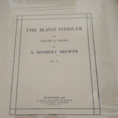 Partituras musicales: THE BLIND FIDDLER FOR VIOLIN Y PIANO BY HERBERT BREVER LONDON 1900 CIRCA. Lote 177301239