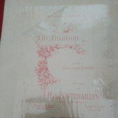 Partituras musicales: OBSTINATION POÉSIE DE FRANÇOIS COPPÉE POUR CHANT ET PIANO H DE FONTENAILLES. Lote 177303749