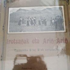 Partituras musicales: PARTITURA BASCA IROTSAÑAK ETA ARIÑ-ARIÑ PIANORAKO B TRAR B AK ANTOLATUTA 1913 BILBAO. Lote 177355518