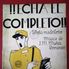 Partituras musicales: ECHA EL COMPLETO SCHOTIS MADRILEÑO MUSICA DE J.M. MUÑOZ ROMARATE AUTOGRAFO. Lote 177398350