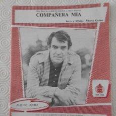 Partituras musicales: COMPAÑERA MIA. / JUAN GOLONDRINA. LETRA Y MUSICA: ALBERTO CORTEZ. EDICIONES MUSICALES HISPAVOX. PART. Lote 177826387