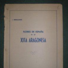 Partituras musicales: ISIDORO HERNÁNDEZ: FLORES DE ESPAÑA Nº 27. JOTA ARAGONESA. Lote 178142718