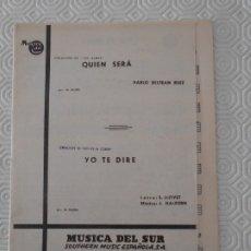 Partituras musicales: QUIEN SERA. CREACION DE LOS ALBAS. PABLO BELTRAN RUIZ. / YO TE DIRE. CREACION DE LOS DE LA TORRE. LE. Lote 178255370