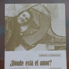 Partituras musicales: PARTITURA DONDE ESTA EL AMOR CANTANTE MIKI EDICIONES MUSICALES F.ARBEX MIRÓ 1971. Lote 178364696