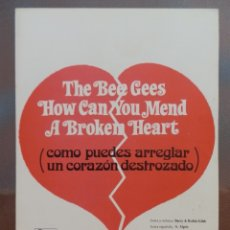 Partiture musicali: PARTITURA HOW CAN YOU MEND A BROKEN HEART. GRUPO THE BEE GEES. EDICIONES MUSICALES FONTANA.. Lote 178383388