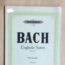 Partituras musicales: PARTITURA BACH, ENGLISCHE SUITEN NR. 4-6 URTEXTAUSGABE (A.KREUTZ). Lote 179054250