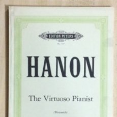 Partituras musicales: PARTITURA HANON, THE VIRTUOSO PIANIST (WEINREICH), EDITION. PETERS NR. 7357. Lote 179062690