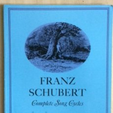Partituras musicales: PARTITURAS FRANZ SCHUBERT, COMPLETE SONG CYCLES . Lote 179066510