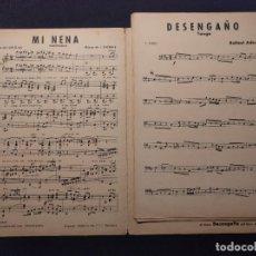 Partituras musicales: DESENGAÑO. TANGO. MAESTRO RAFAEL ADUÁ. MI NENA. PASODOBLE. MAESTRO I. SAPERAS. 1935 H.. Lote 179126463