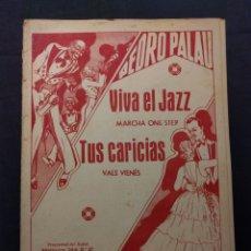 Partituras musicales: VIVA EL JAZZ. MARCHA ONE-STEP. TUS CARICIAS. VAL VIENÉS. PEDRO PALAU. 1935 H.. Lote 179126486