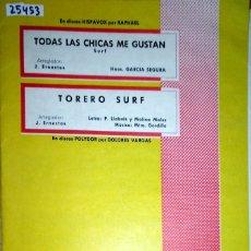 Partiture musicali: 25453 - PARTITURAS - 2 CANCIONES - TODAS LAS CHICAS ME GUSTAN Y TORERO SURF - MUSICA DE ESPAÑA. Lote 179126682
