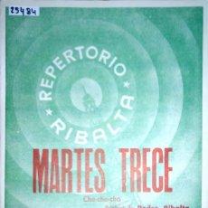 Partituras musicales: 25484 - PARTITURAS - 2 CANCIONES - MARTES TRECE Y SOY EL CHA CHA CHA - REPERORIO RIBALTA. Lote 179132151