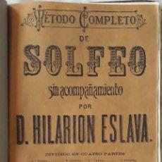 Partituras musicales: MÉTODO COMPLETO DE SOLFEO SIN ACOMPAÑAMIENTO HILARIÓN ESLAVA. Lote 179136790