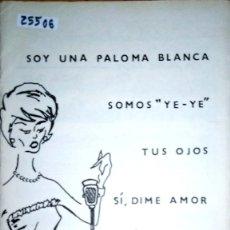 Partituras musicales: 25506 - PARTITURAS - 4 CANCIONES - SOY UNA PALOMO DE AMOR - SOMO YE YE - TUS OJOS - SI, DIME AMOR. Lote 179142508