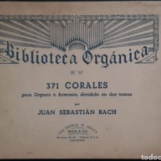 Partituras musicales: PARTITURA N°57 BIBLIOTECA ORGÁNICA 371 CORALES BACH. Lote 179150102