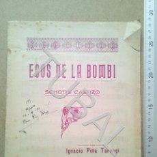 Partituras musicales: TUBAL PARTITURA ANTIGUA CHOTIS CASTIZO ECOS DE LA BOMBI IGNACIO PIÑA TARONGI 1931 P1. Lote 179171573