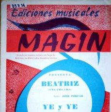 Partituras musicales: 35736 - PARTITURAS - 2 CANCIONES - BEATRIZ Y YE Y YE - ED MUSICALES MAGIN. Lote 179815075