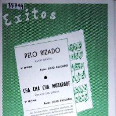 Partituras musicales: 35799 - PARTITURAS - 2 CANCIONES - PELO RIZADO Y CHA CHA CHA MOZABRE - EDICIONES SALGADO . Lote 179952780