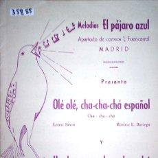 Partituras musicales: 35855 - PARTITURAS - 2 CANCIONES - OLE OLE, CHA CHA CHA ESPAÑOL Y UN BESO CHA CHA CHA - PAJARO AZUL. Lote 180051697