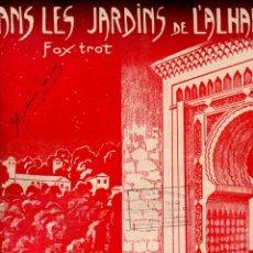 Partituras musicales: BENECH / DUMONT :DANS LES JARDINS DE L' ALHAMBRA (PARIS, 1923) FOX TROT. Lote 180995032