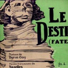 Partituras musicales: BYRON GAYR : LE DESTIN - FATE (FRANCIS DAY, PARIS, 1923) FOX TROT. Lote 180995543