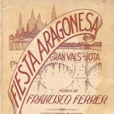 Partiture musicali: PARTITURA FIESTA ARAGONESA GRAN VALS JOTA MUSICA FRANCISCO FERRER AÑOS 30. Lote 181208741