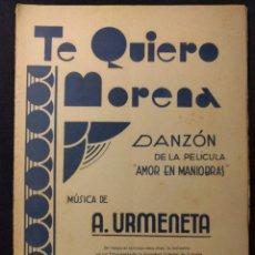 Partiture musicali: TE QUIERO MORENA. DANZÓN DE LA PELÍCULA AMOR EN MANIOBRAS (MARIANO LAPEYRA 1935). A. URMENETA.. Lote 181472767