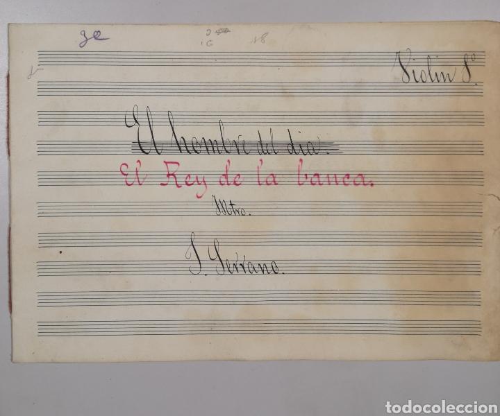 Partituras musicales: PARTITURA - LOTE DE 6 PARTITURAS MANUSCRITAS - EL REY DE LA BANCA - MAESTRO SERRANO - 1914 - - Foto 7 - 182209350