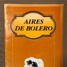 Partituras musicales: AIRES DE BOLERO. PARTITURAS EDITADAS POR MUSIC DISTRIBUCIÓN EN 1993. 40 PÁGINAS.. Lote 182540036