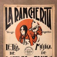 Partituras musicales: ANTIGUA PARTITURA LA RANCHERITA (TANGO ARGENTINO). LETRA DE RAFFLES, MÚSICA DE FONT Y DE ANTA.. Lote 182881827