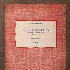Partituras musicales: R. SCHUMANN, ELEVACIÓN DE PIEZAS DE FANTASÍA OP. 12 N° 2 VERSIÓN COMPLETA PIANO.. Lote 182891061