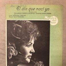 Partituras musicales: EL DÍA QUE NACÍ YO. SARITA MONTIEL. LETRA: QUINTERO-GILLEN, MÚSICA: JUAN MOSTAZO.. Lote 182902107