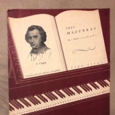 Partituras musicales: F. CHOPIN. TRES MAZURKAS OP. 7 N° 1 Y 2, Y OP. 33 N° 1. COLECCIÓN DE PIEZAS CÉLEBRES PARA PIANO.. Lote 182905250