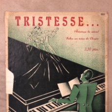 Partituras musicales: TRIESTESSE... (TRISTEZA DE AMOR) SOBRE UN TEMA DE CHOPIN.. Lote 182905973