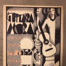 Partituras musicales: GUITARRA MORA. LETRA: LEÓN MONTORO, MÚSICA: JOSÉ NIETO, CREACIÓN: LAURA NIETO. 1934. Lote 182906902