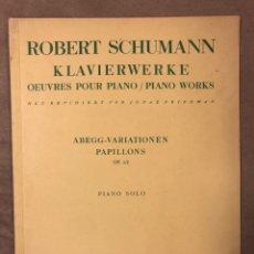 Partituras musicales: ROBERT SCHUMANN KLAVIERWERKE OEUVRES POUR PIANO / PIANO WORKS. ABEGG-VARIATIONEN PAPILLONS. Lote 182907562